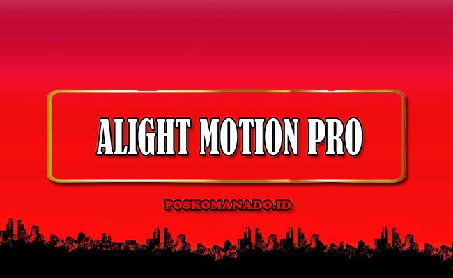 Alight Motion Pro APK Mod Versi Terbaru 2021 Tanpa Watermark