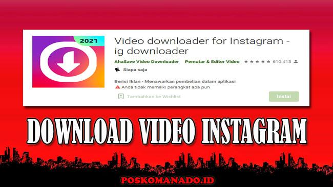 Download Video Instagram [IG] Tanpa Aplikasi Terbaru 2021 Mudah