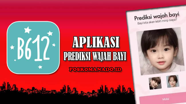 B612 Apk - Aplikasi Prediksi Wajah Bayi/Anak Terbaru 2021 Gratis