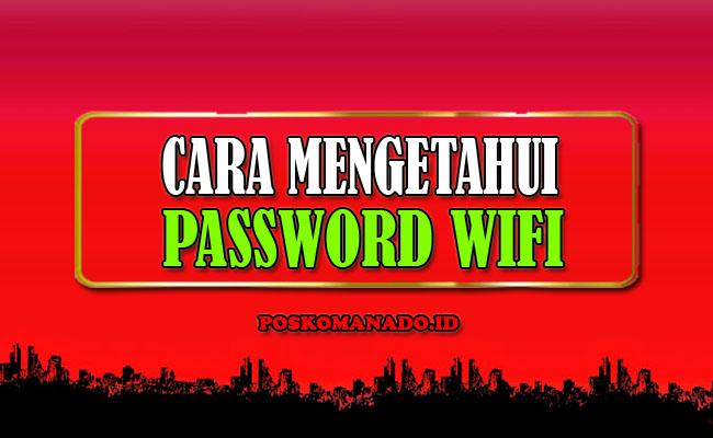 Cara Mengetahui Password WiFi Tetangga/Orang Lain Terbaru 2021