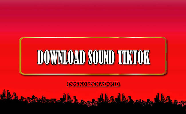 Download Sound TikTok Lagu/MP3 Tanpa Aplikasi Terbaru 2021