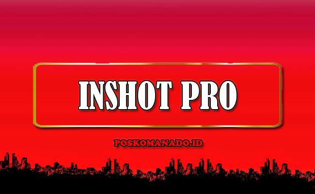 InShot Pro Mod APK Full Efek dan No Watermark Versi Terbaru 2021