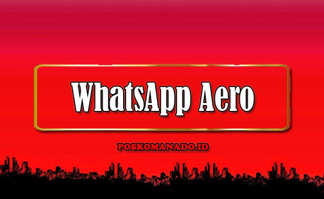WhatsApp Aero APK [WA Aero] Download Versi Terbaru 2021 Official