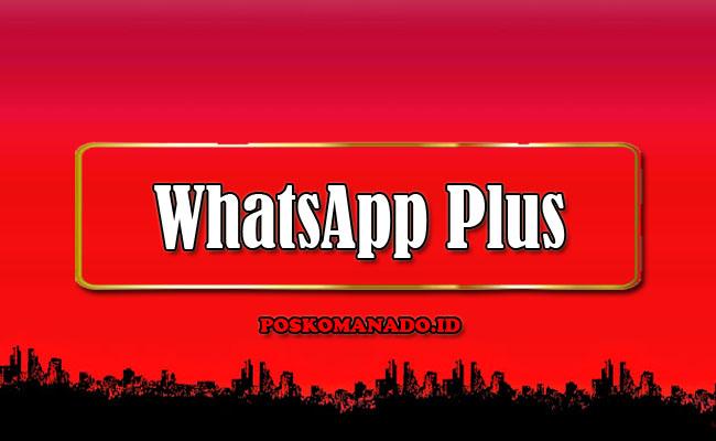 WhatsApp Plus APK [WA Plus] Download Versi Terbaru 2021 Officiall