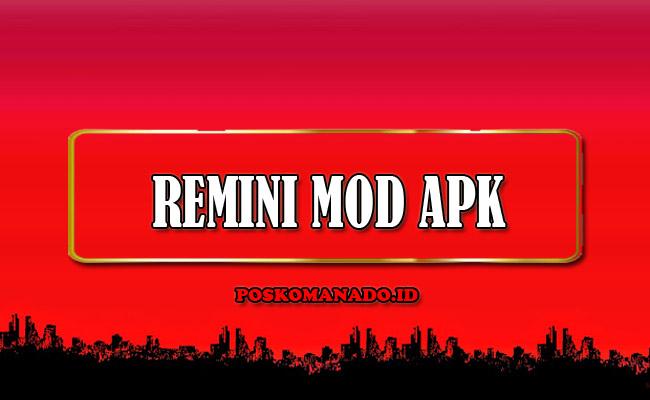 Remini Mod Apk Pro No Watermark dan Full Unlocked Terbaru 2021